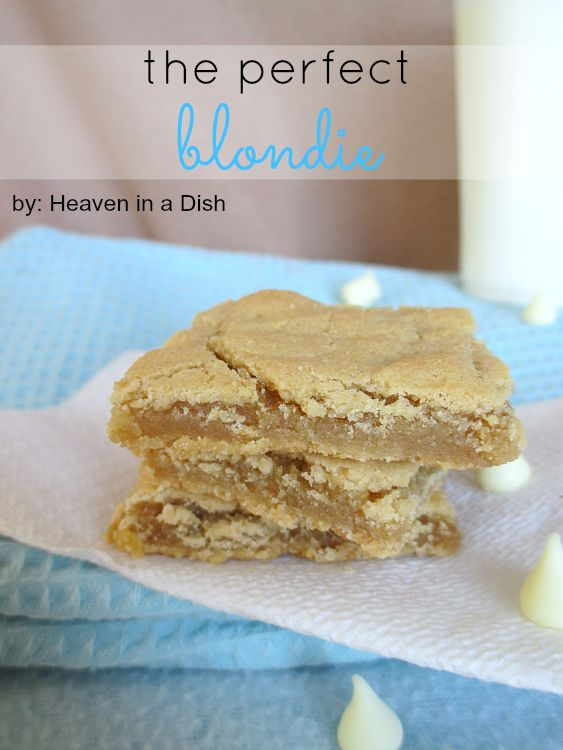 The Perfect Blondie by Heaven in a Dish -seriously the best blondie recipe ever! Do not lose this recipe, it never fails!