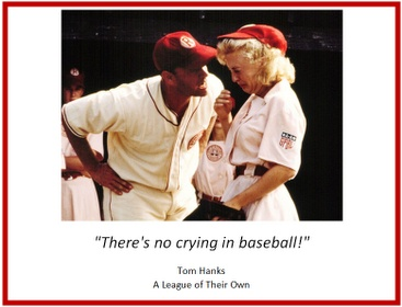 There's no crying in baseball! Love this movie.