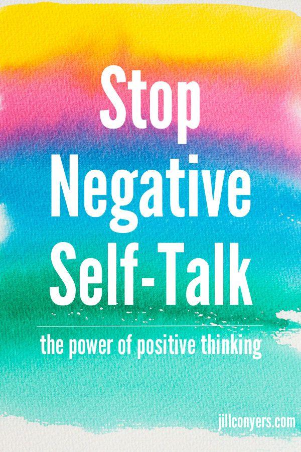 Stop Negative Self-Talk jillconyers.com #happiness #believe #fitnesshealthhappiness @jillconyers #quote #inspiration