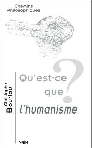 Qu'est-ce que l'humanisme? de Christophe Bouriau