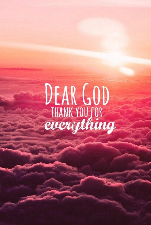 Thanks for everything God