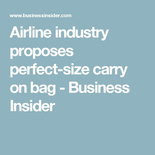 Airline industry proposes perfect-size carry on bag - Business Insider