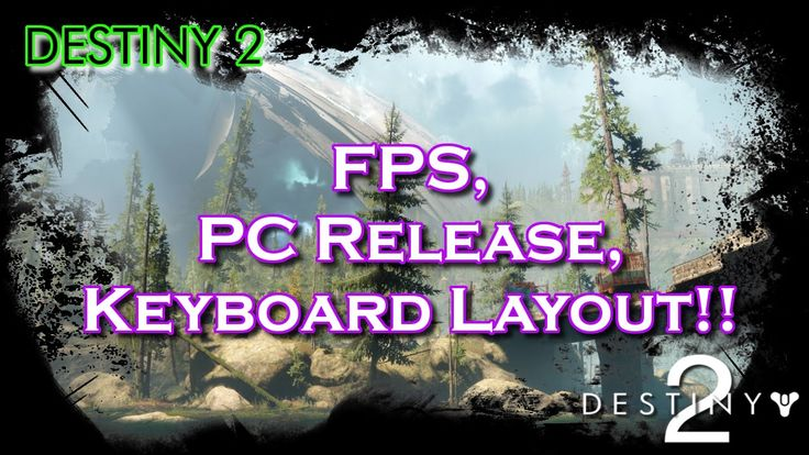 Destiny 2: FPS, PC Release + Keyboard Layout!!