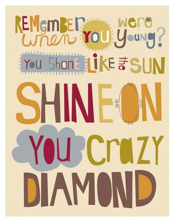 shine on you crazy diamond. 11 x 14 art print. ready to frame. $20.00, via Etsy.