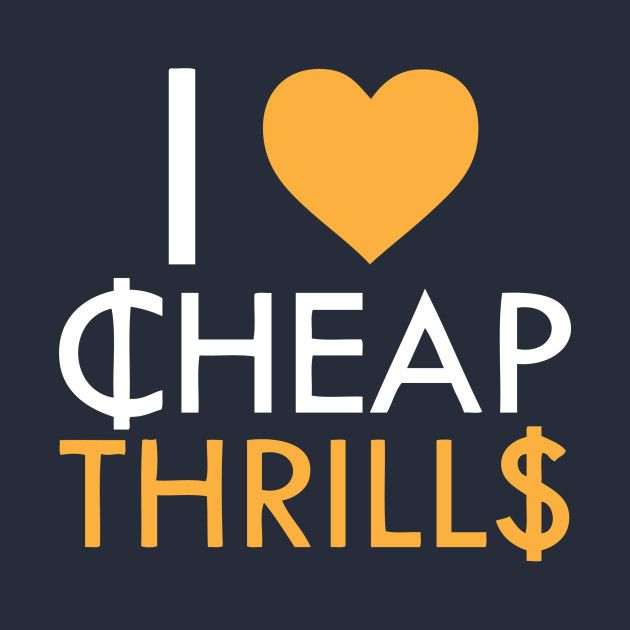 Awesome 'I+Love+Cheap+Thrills' design on TeePublic!