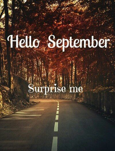 Hello September Great Pictures