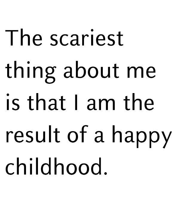 A happy childhood.