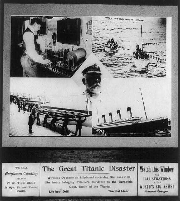 Title: The great Titanic disaster  Date Created/Published: [1912]  Medium: 1 photographic print.  Summary: Composite of five mounted photographs of wireless operator on shipboard receiving distress call; life boats bringing Titanic's survivors to the Carpathia; Capt. Smith of the Titanic--1912.  Reproduction Number: LC-USZ62-90833 (b&w film copy neg. including caption) LC-USZ62-61940 (b&w film copy neg.)  Rights Advisory: No known restrictions on publication.
