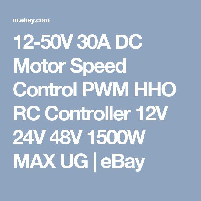 12-50V 30A DC Motor Speed Control PWM HHO RC Controller 12V 24V 48V 1500W MAX UG    eBay