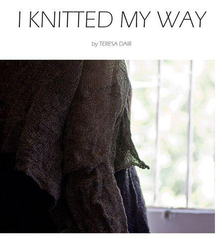 I Knitted My Way by Teresa Dair