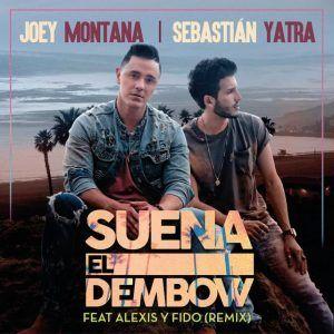 Joey Montana - Suena El Dembow (Remix) (Feat. Sebastián Yatra Alexis Y Fido)