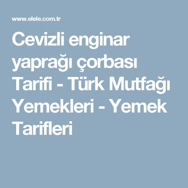 Cevizli enginar yaprağı çorbası Tarifi - Türk Mutfağı Yemekleri - Yemek Tarifleri