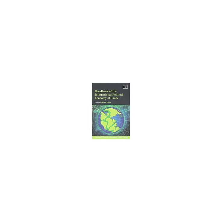 Handbook of the International Political ( Handbooks of Research on International Political Economy)