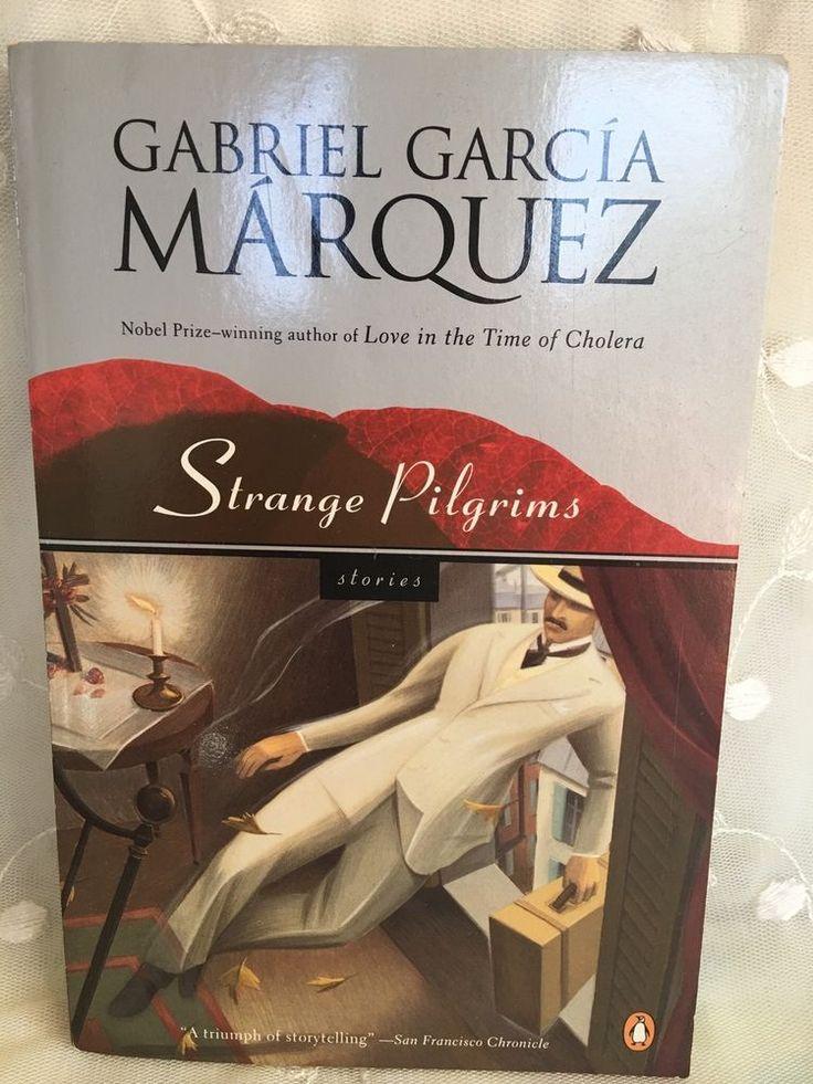 gabriel garcia marquez strange pilgrims Gabriel garcia marquez author information including a biography, photograph,  list of  click for more detail about strange pilgrims by gabriel garcia marquez.