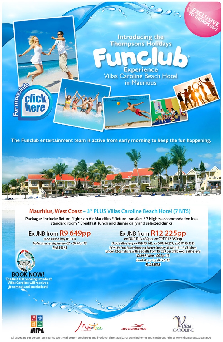 Introducing the Thompsons Holidays Fun Club concept at Villas Caroline Beach Hotel in Mauritius - refer to our website for more info http://www.thompsons.co.za/marketing/Funclub.pdf