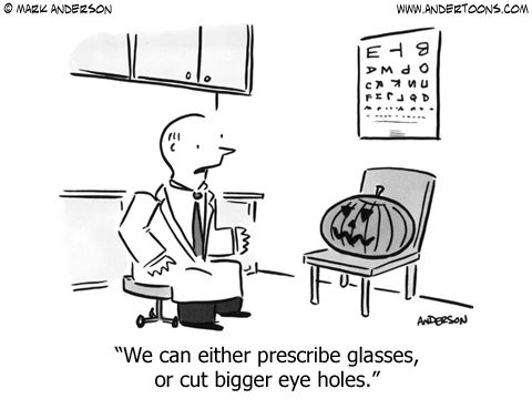 We can either prescribe glasses, or cut bigger eye holes. Cute for halloween