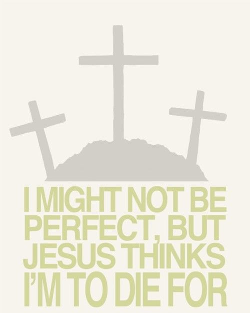 Jesus died for Me!
