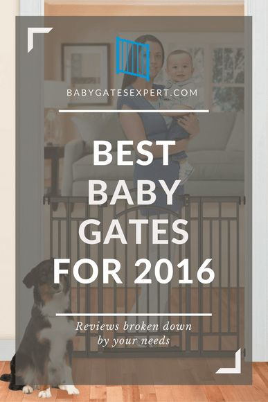 Best Baby Gates For 2016 - Reviews broken down by your needs