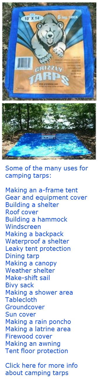 Tags: camping, outdoor survival, emergency survival, tarp. The 10' X 14' Grizzly Blue 6-mil Waterproof Poly Tarp is made by Grizzly Tarps and features a tight 8x8 square inch polyethylene weave that provides great durability and strength. This waterproof tarp is ideal for camping and for emergency outdoor survival situations. $14.28. Click here for more information about the Grizzly Blue 6-mil Waterproof Poly Tarp:  http://www.youroutdoorsurvival.com/Waterproof-Tarp.html
