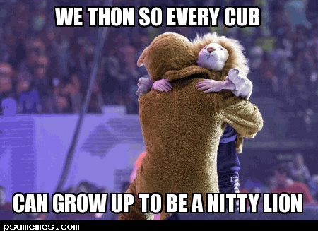 We THON So Every Cub Can Grow Up To Be A Nitty Lion 2013 Penn State