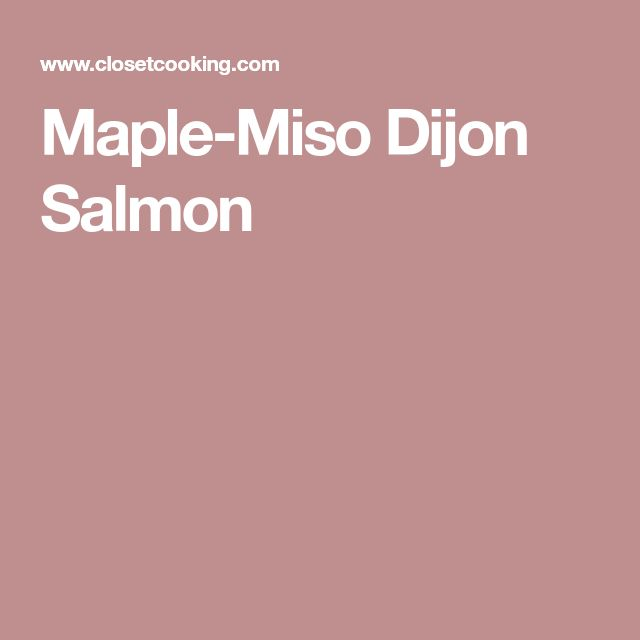 Maple-Miso Dijon Salmon