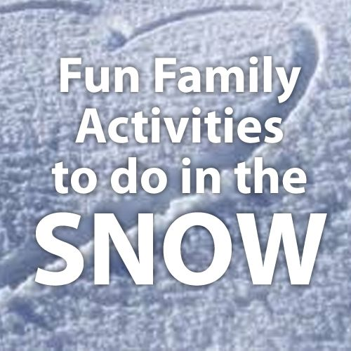 10 Fun Family Activities to do in the Snow - Melody Wilson
