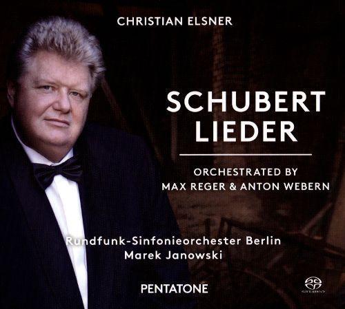 Schubert Lieder: Orchestrated by Max Reger & Anton Webern [Super Audio Hybrid CD]