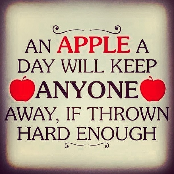 Keep in mind those who mock my apple eating!