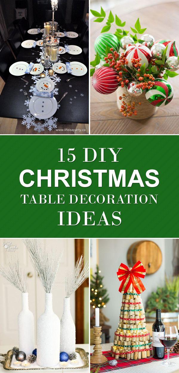 15 Diy Christmas Table Decoration Ideas Diy Christmas Table Christmas Table Decorations Diy Christmas Table Decorations