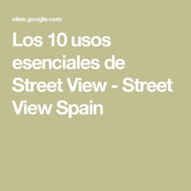 Los 10 usos esenciales de Street View - Street View Spain
