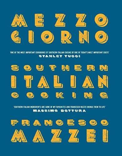 9781848094635: Mezzogiorno: Francesco Mazzei Recipes from Southern Italy