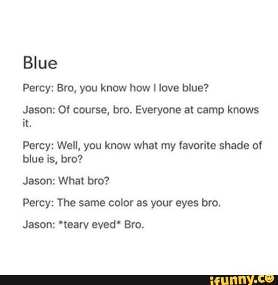 We all know you love blue Percy, but really, that's your favorite shade of blue? xD