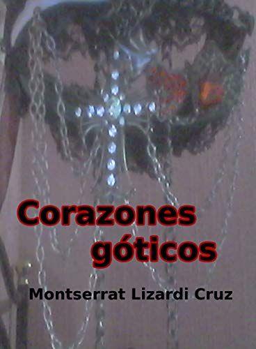 Leer Gratis Corazones G U00f3ticos De Montserrat Lizardi Cruz