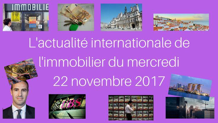 #France #immobilier #taux #investir #louer #Paris #ecologie #Portugal #Espagne #USA #Canada #Chine #Singapour #bitcoin dans L'actualité internationale de l'immobilier du mercredi 22 novembre 2017
