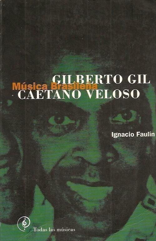 Ignacio Faulín | Música Brasileña. Gilberto Gil. Caetano Veloso