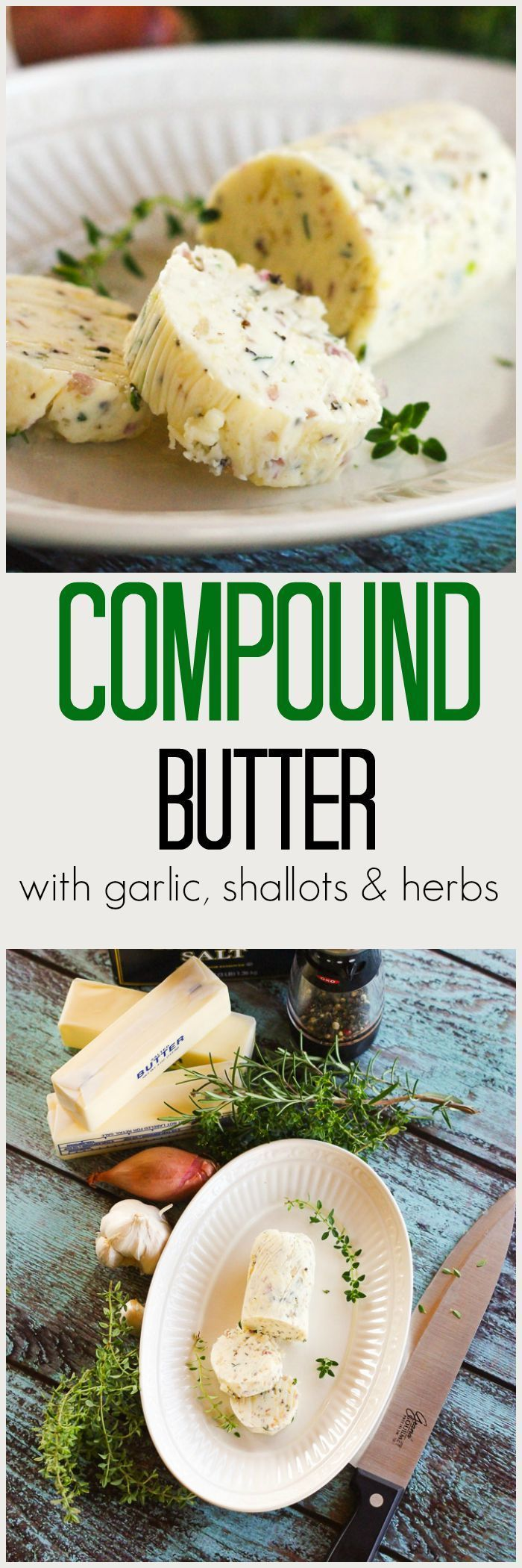 Compound Butter with Garlic, Shallots & Herbs   Home & Plate   www.homeandplate.com   The perfect topper for steaks, chicken and fish. Makes a thoughtful homemade holiday gift for the foodie in your life.