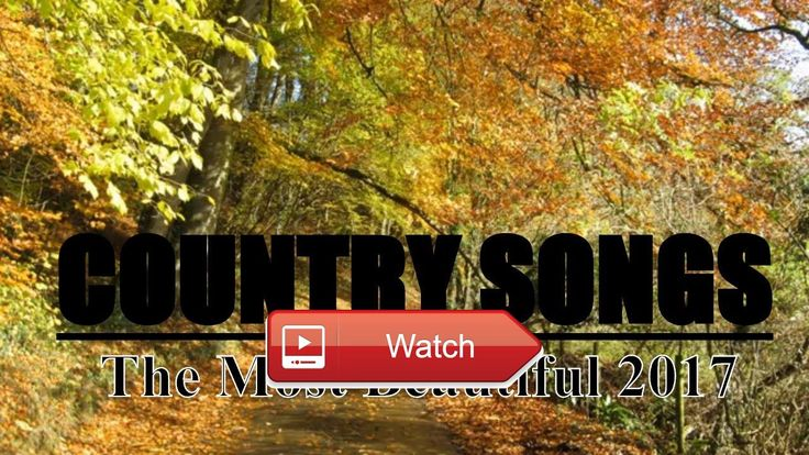 The Most Beautiful Country Songs 17 Best Country Music Playlist 17  The Most Beautiful Country Songs 17 Best Country Music Playlist 17 Help Us To Reach 1K Subcribers