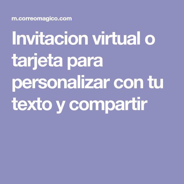 Invitacion virtual o tarjeta para personalizar con tu texto y compartir