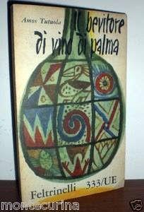 Leggere Libri Fuori Dal Coro : IL BEVITORE DI VINO DI PALMA Amos Tutuola