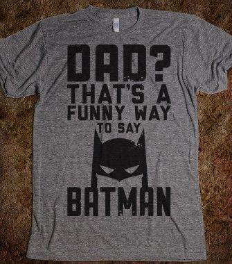Dad is Batman - Geekfreak - Skreened T-shirts, Organic Shirts, Hoodies, Kids Tees, Baby One-Pieces and Tote Bags