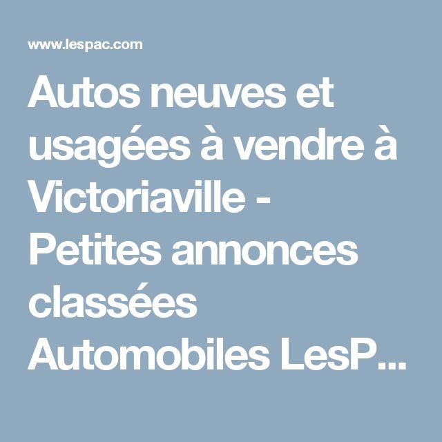 Autos neuves et usagées à vendre à Victoriaville - Petites annonces classées Automobiles LesPac.com