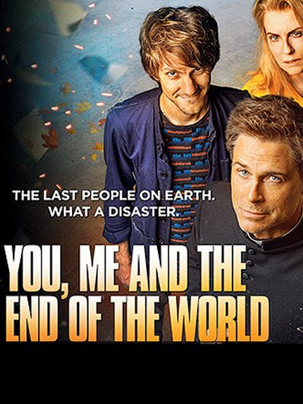 You, Me and the End of the World (NBC) starring Rob Lowe, Jenna Fisher, Megan Mullally, Joel Fry, Paterson Joseph, Gaia Scodellaro, Pauline Quirke, Fabian McCallum, Kyle Soller