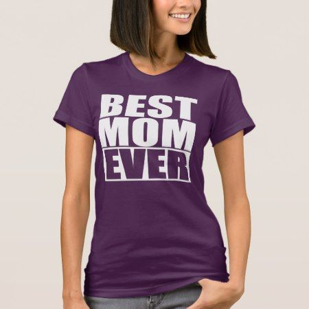 BEST MOM EVER T-Shirt - tap to personalize and get yours