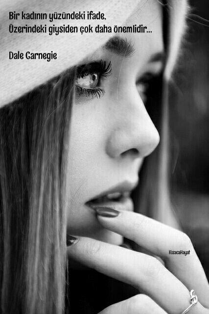 Bir kadının yüzündeki ifade, üzerindeki giysiden çok daha önemIidir...   DALE CARNEGIE
