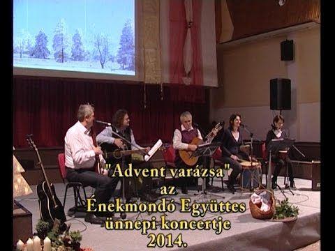 Énekmondó Együttes   Advent varázsa 2