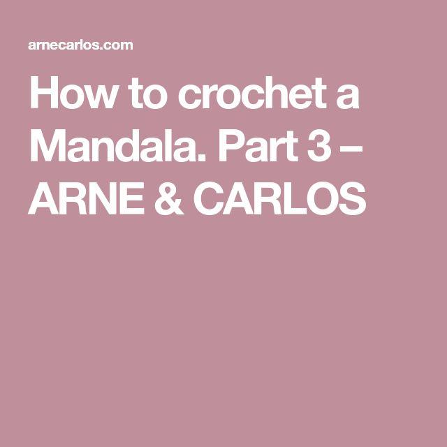 How to crochet a Mandala. Part 3 – ARNE & CARLOS