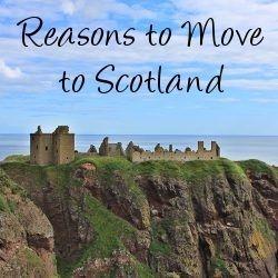 Reasons to Move to Scotland