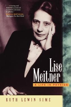 Lise Meitner	Sime, Ruth Lewin Meitner, Lise, -- 1878-1968. Women physicists -- Austria -- Biography QC774.M4 -- S56 1997eb EBRARY	9780520208605