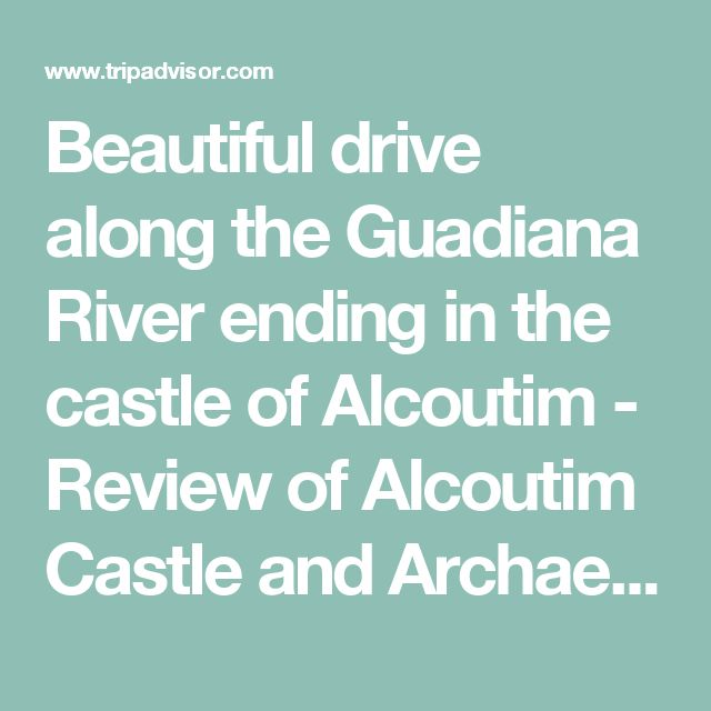 Beautiful drive along the Guadiana River ending in the castle of Alcoutim - Review of Alcoutim Castle and Archaeological Museum, Alcoutim, Portugal - TripAdvisor