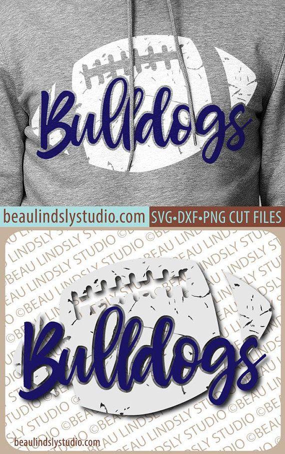 Bulldogs Football Svg File Grunge Bulldog Svg Diy Football Mom